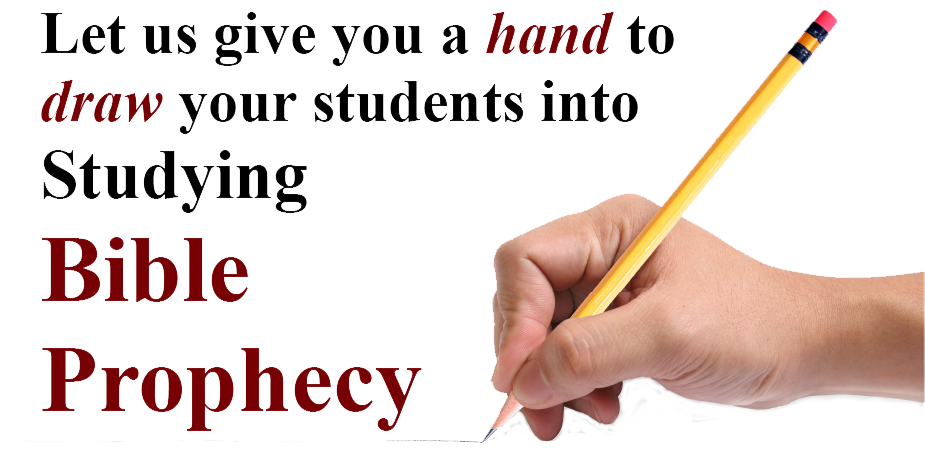 Let us give you a hand to draw your students into Studying Bible Prophecy